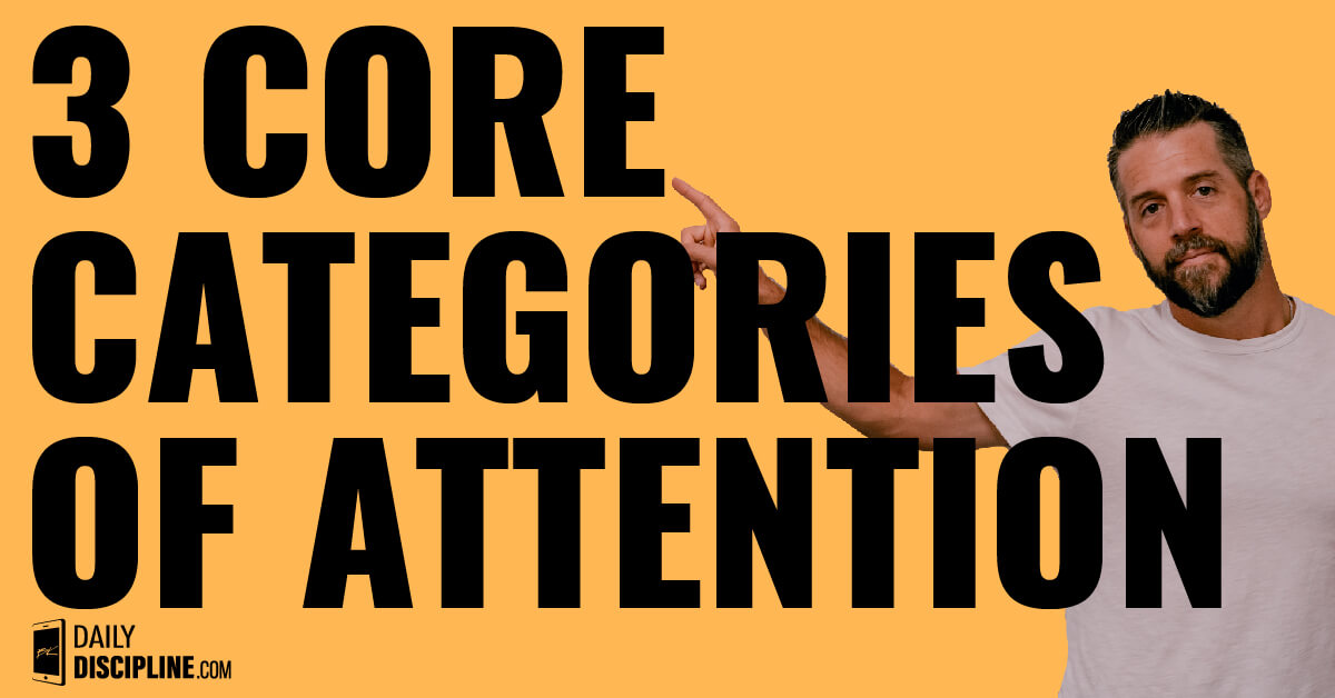 3 Core Categories of Attention