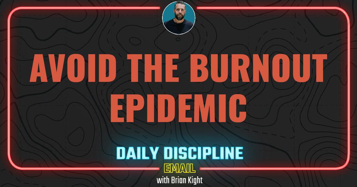 Avoid The Burnout Epidemic