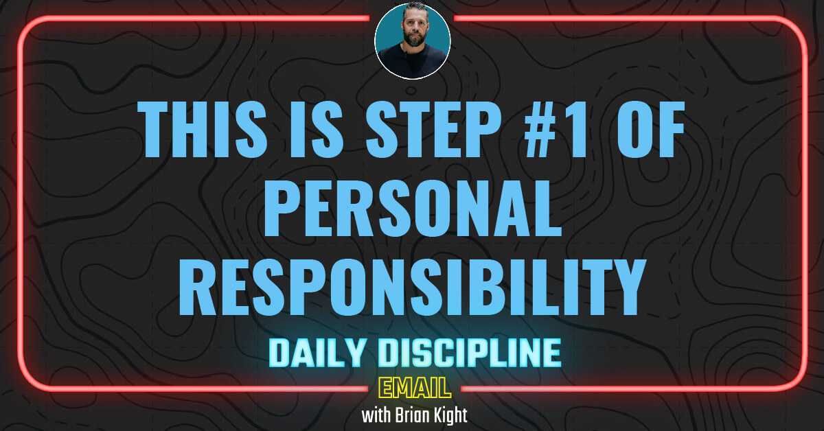 This is Step #1 of Personal Responsibility