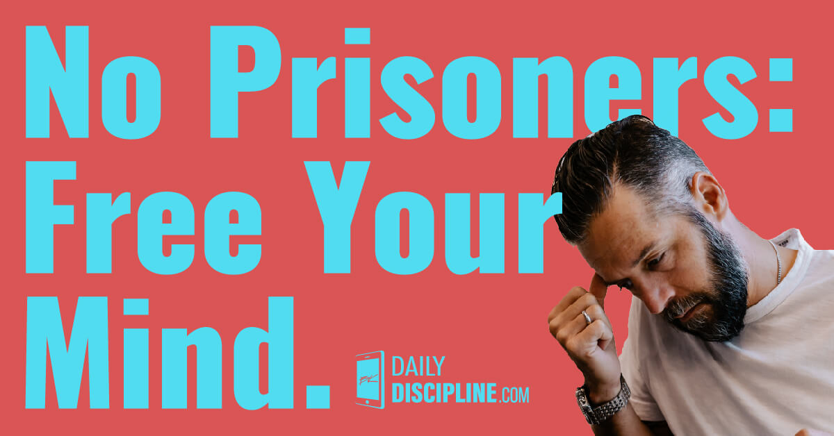 No Prisoners: Free Your Mind.