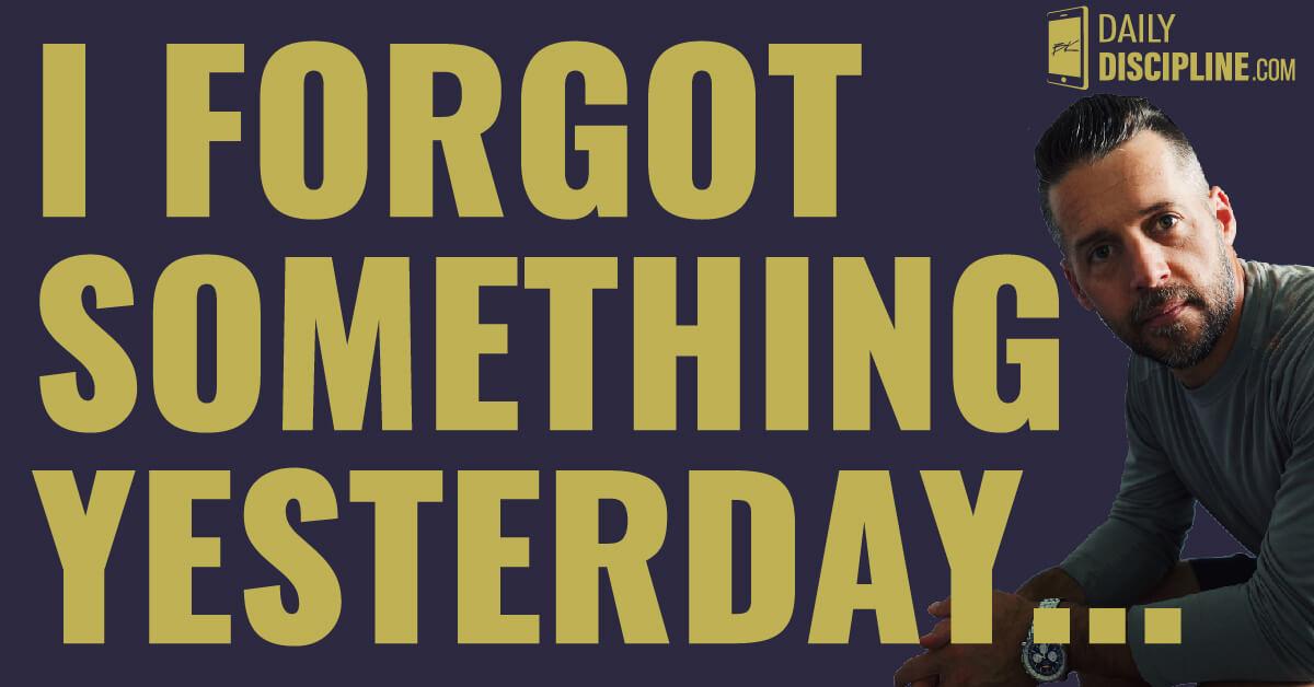 I forgot something yesterday . . .