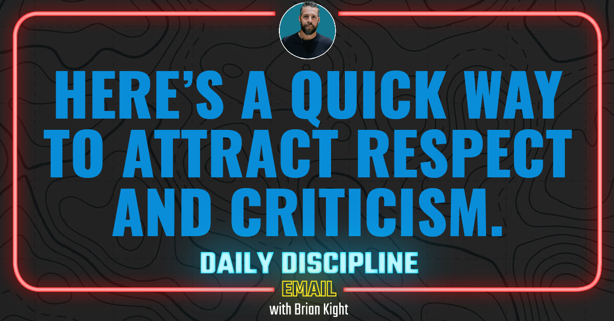 Here's a Quick Way to Attract Respect and Criticism.
