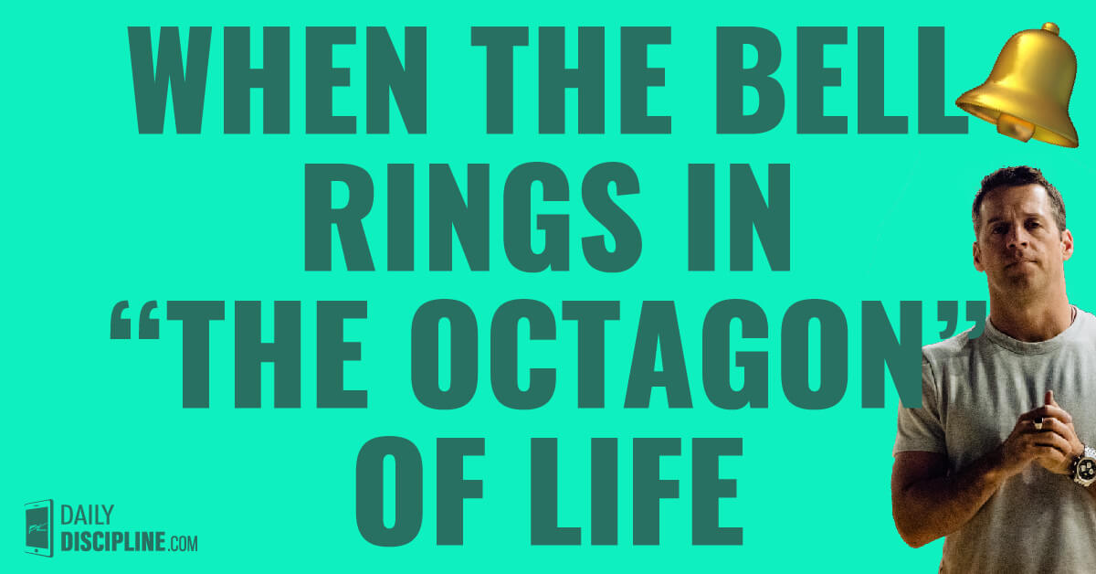 """When the bell rings in """"The Octagon"""" of life"""