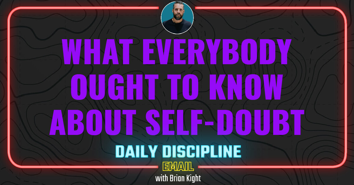 What Everybody Ought to Know About Self-doubt