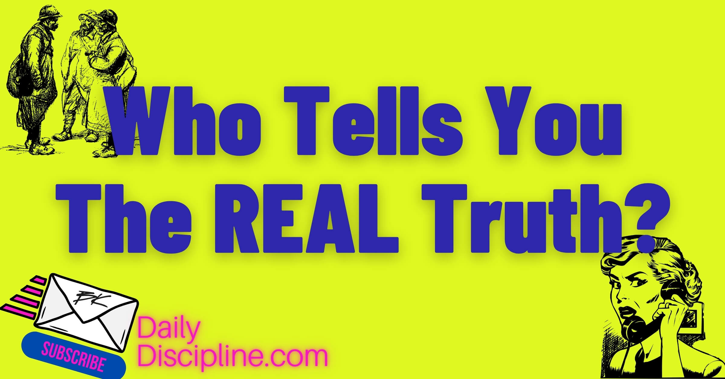 Who Tells You The REAL Truth?