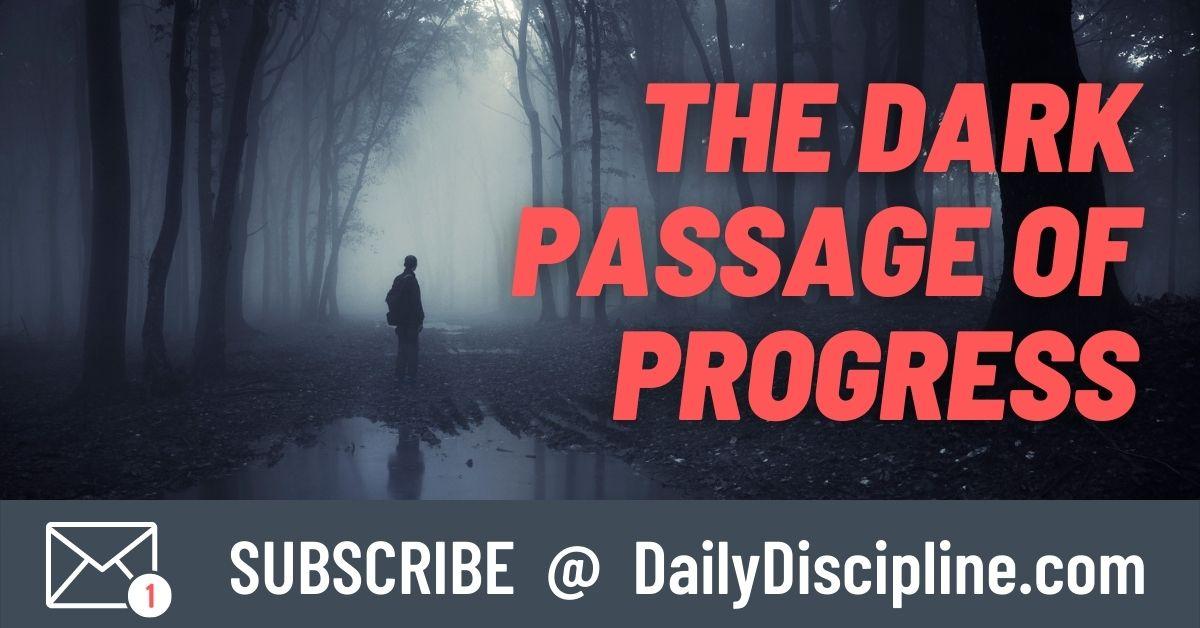 The Dark Passage of Progress