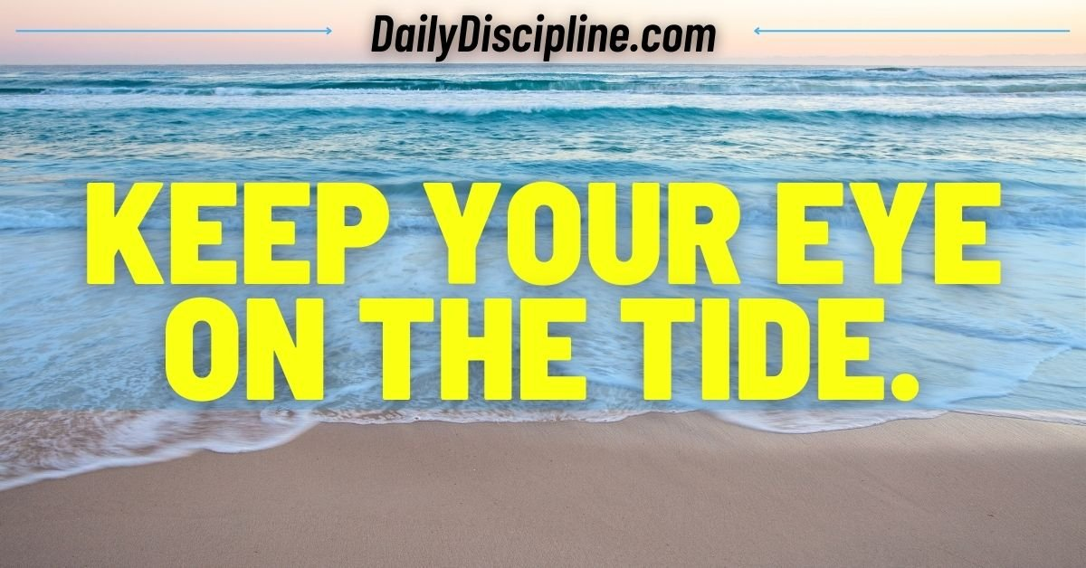 Keep Your Eye On The Tide