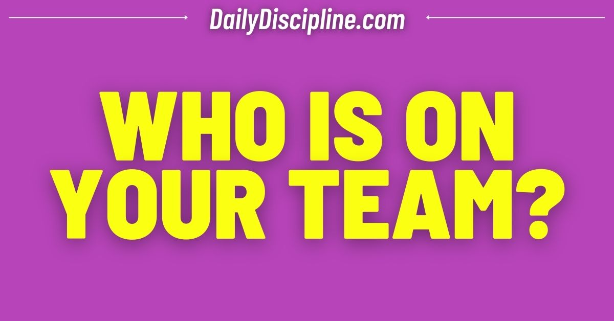 Who Is On Your Team?