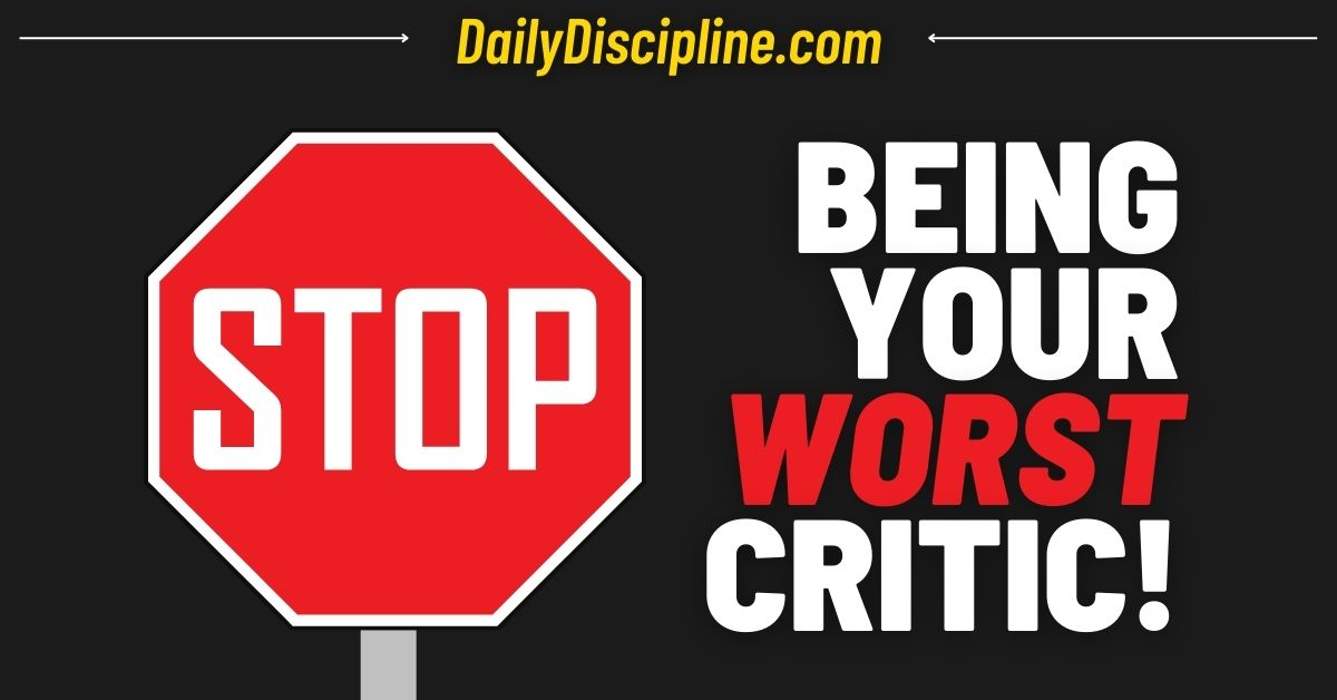 Stop Being Your Worst Critic!