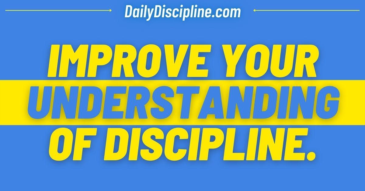 Improve Your Understanding of Discipline