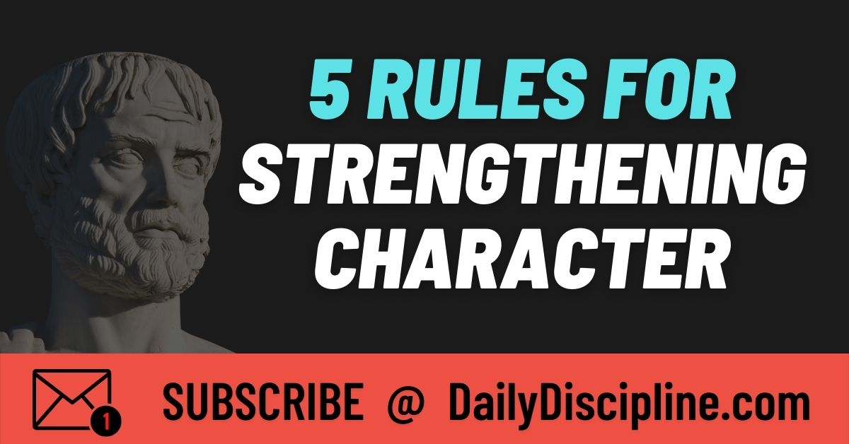 5 Rules For Strengthening Character