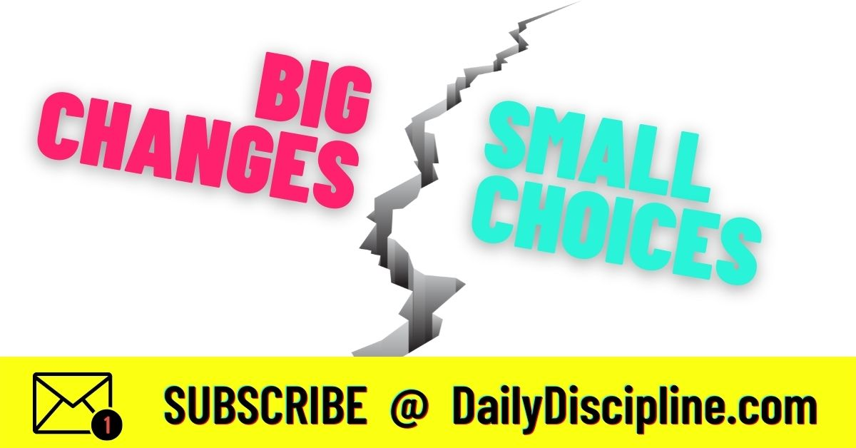 Big Change. Small Choices.
