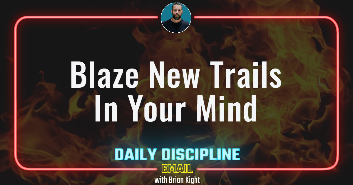 Blaze New Trails In Your Mind