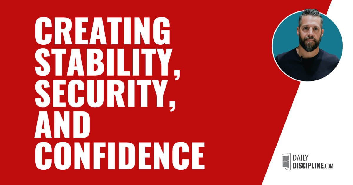 Creating stability, security, and confidence