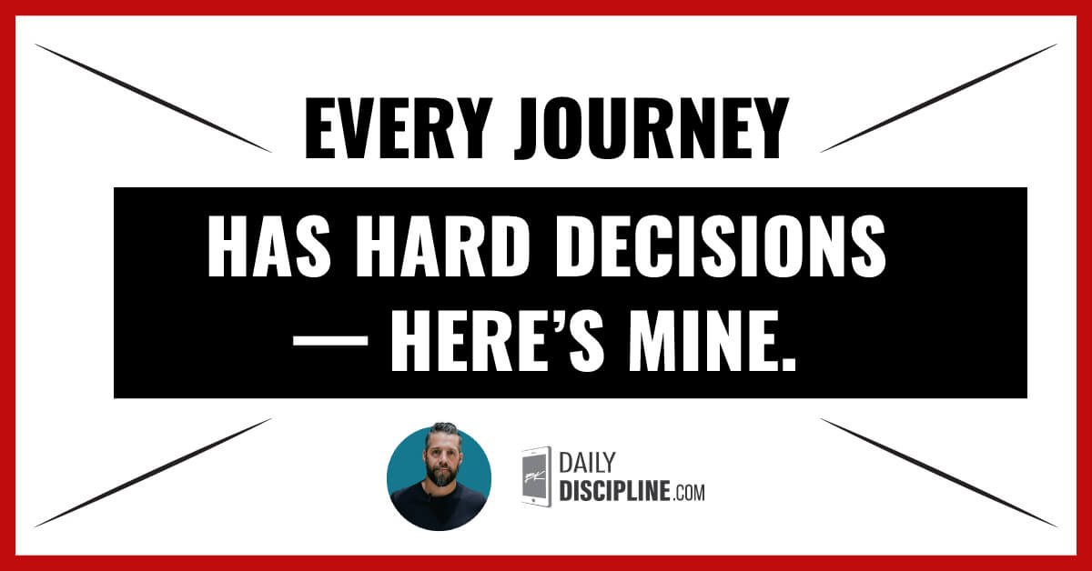 Every journey has hard decisions — here's mine.