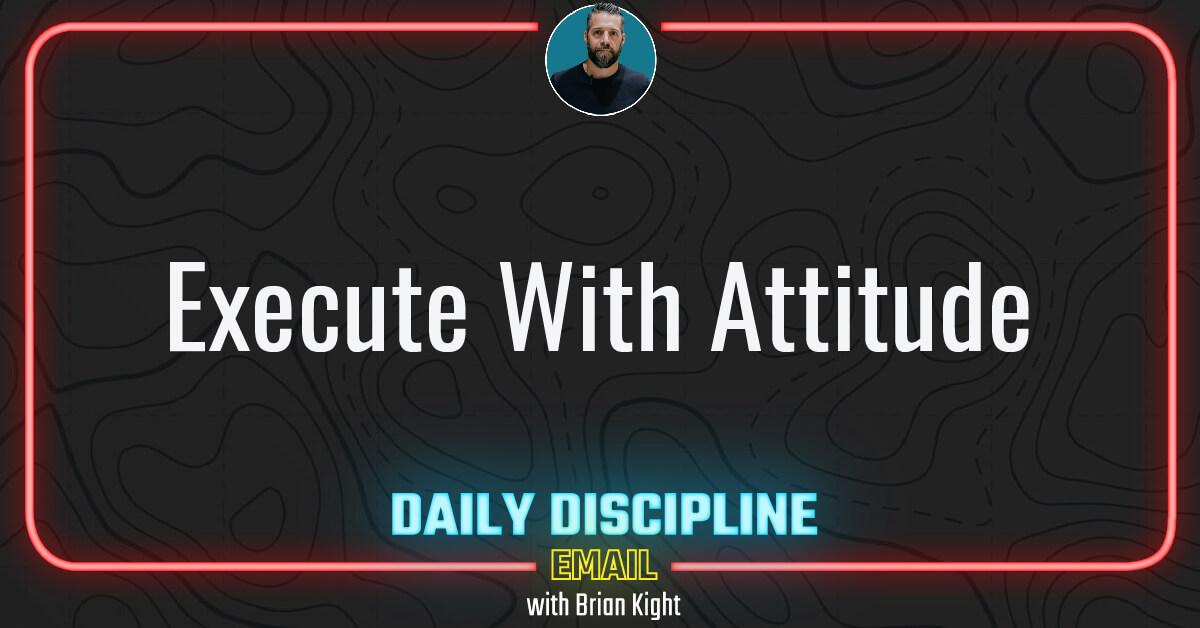 Execute With Attitude