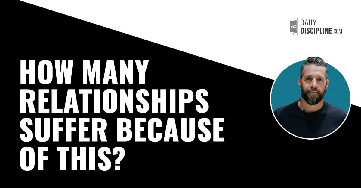 How many relationships suffer because of this?