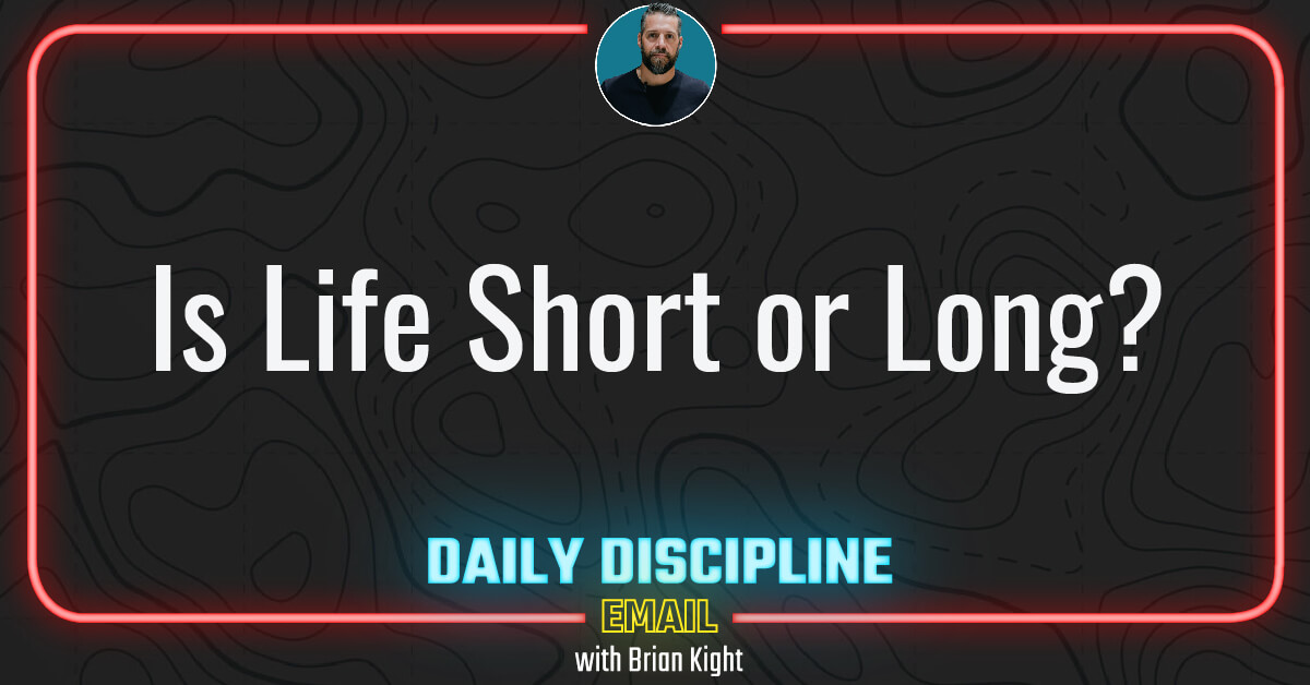 Is Life Short or Long?