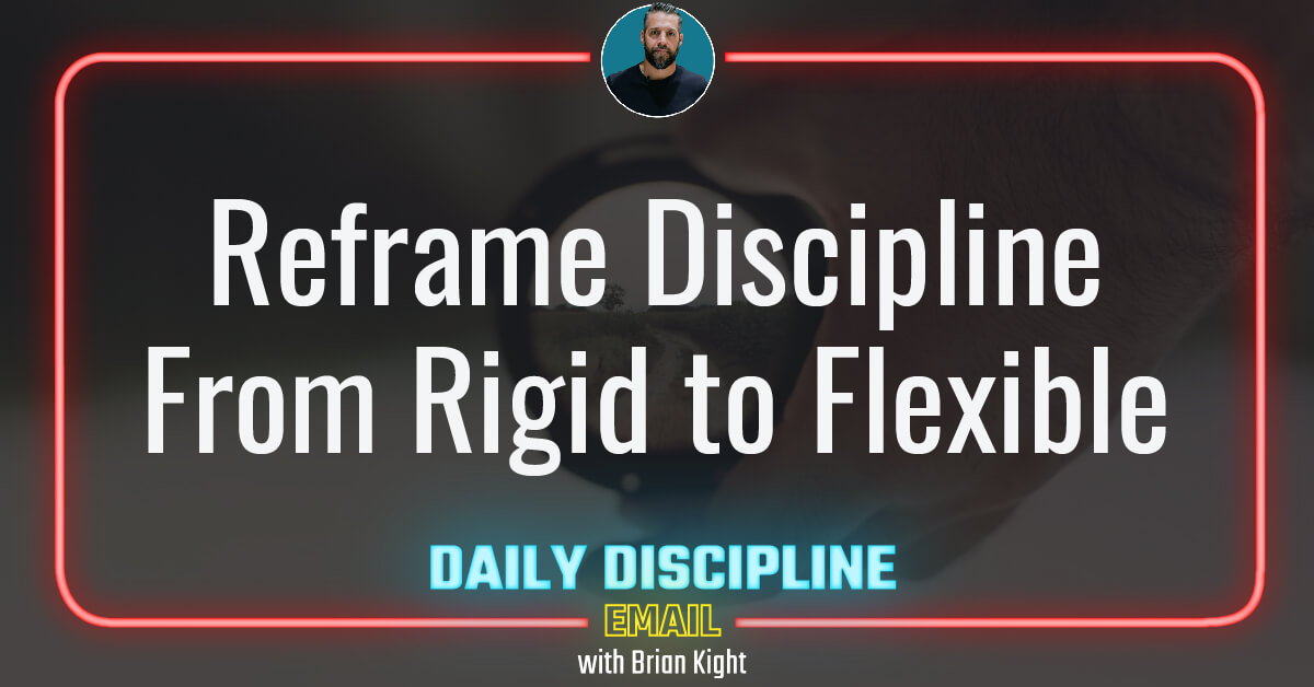 Reframe Discipline From Rigid to Flexible