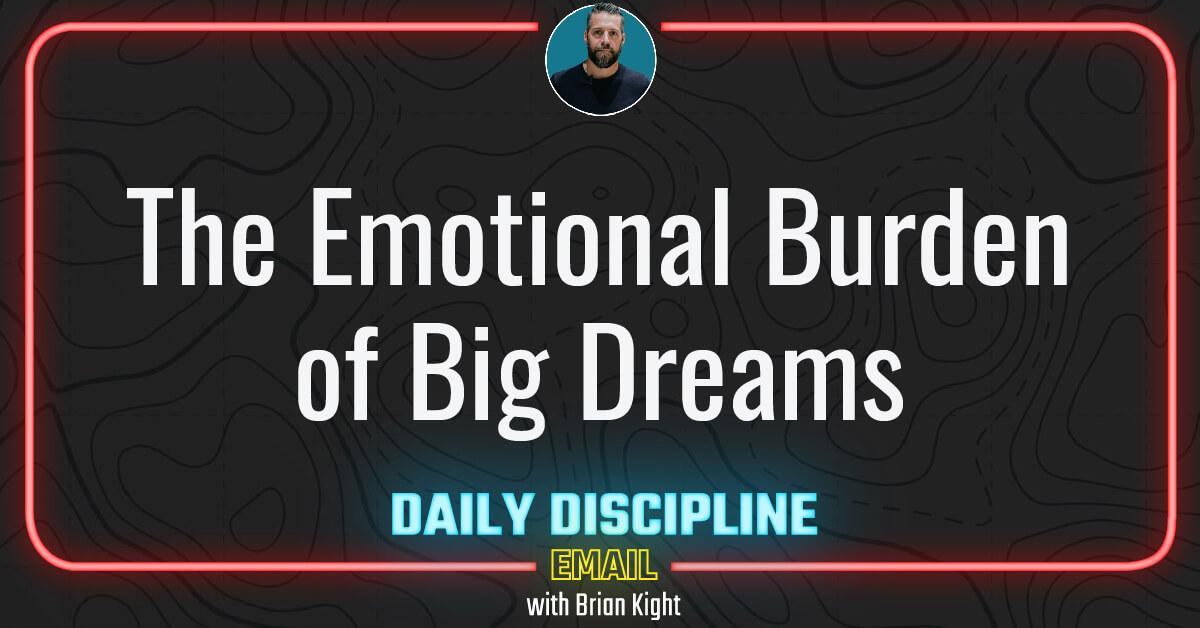 The Emotional Burden of Big Dreams