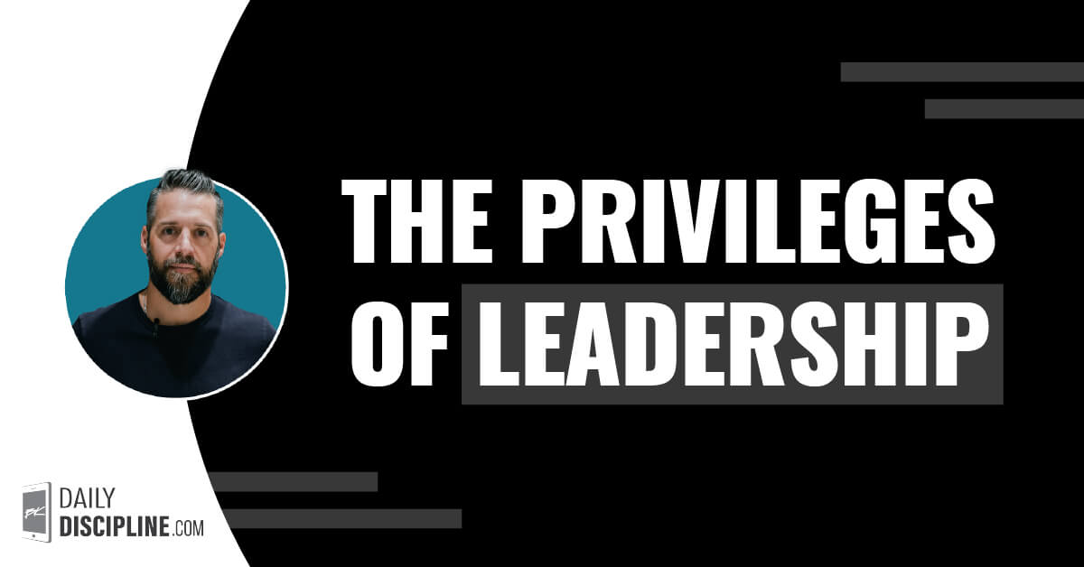 The privileges of leadership
