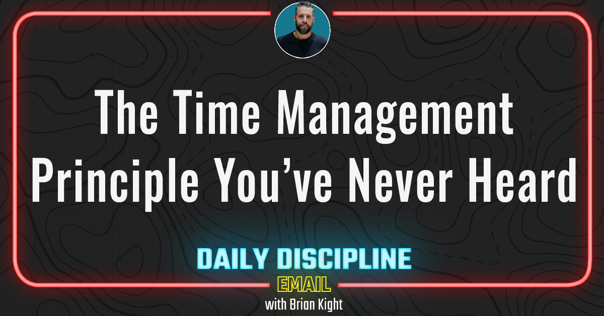The Time Management Principle You've Never Heard.