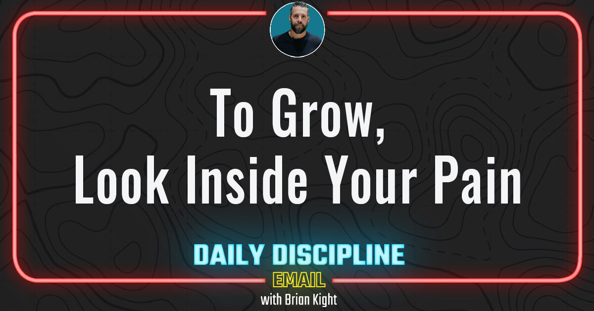 To Grow, Look Inside Your Pain