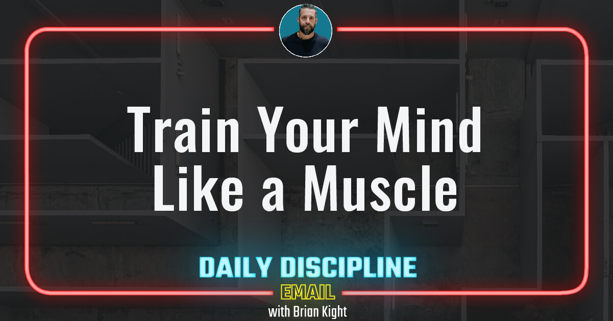 Train Your Mind Like a Muscle