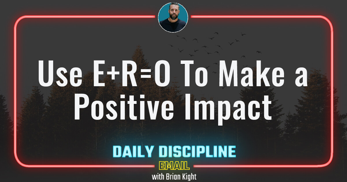 Use E+R=O To Make a Positive Impact