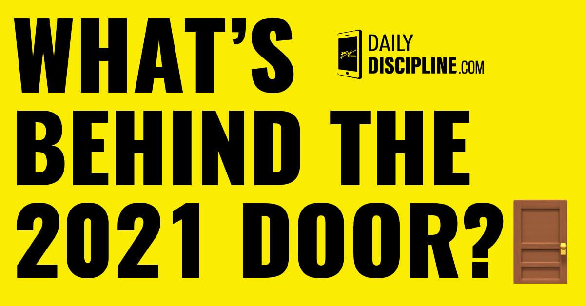 What's behind the 2021 door?