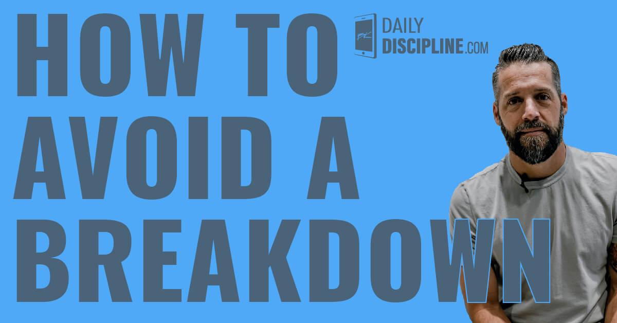 How to avoid a breakdown