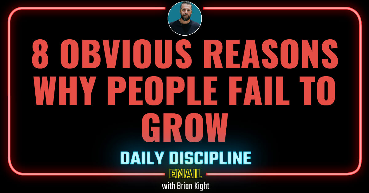 8 Obvious Reasons Why People Fail to Grow