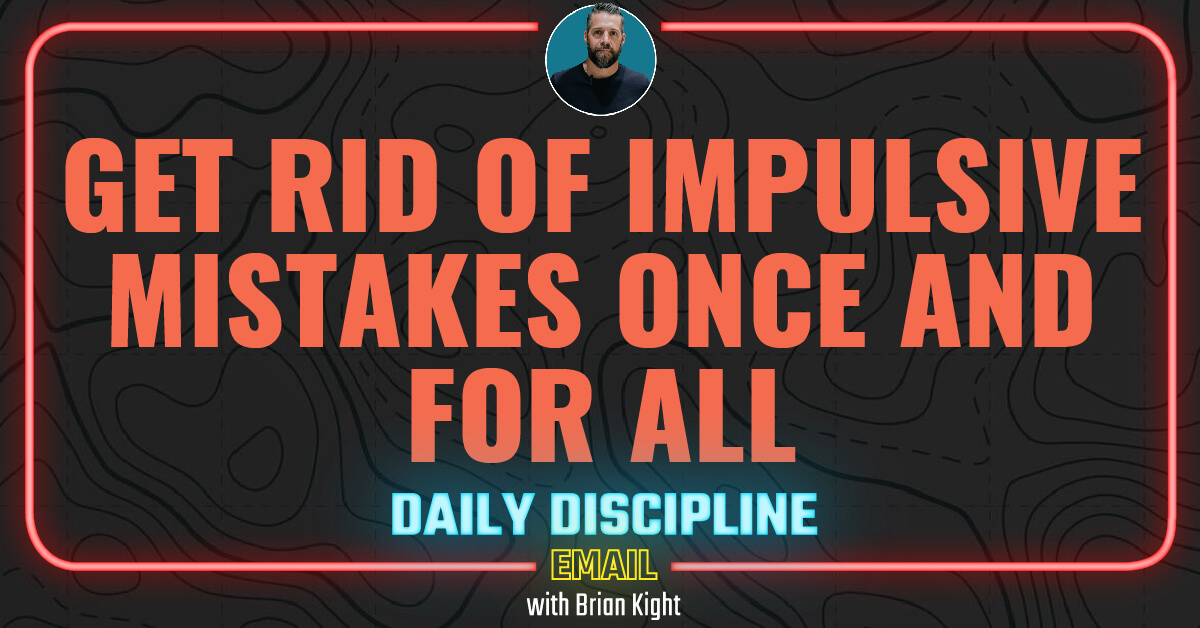 Get Rid of Impulsive Mistakes Once and For All