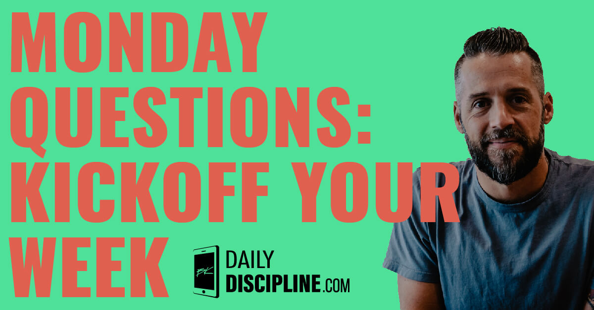 Monday Questions: Kickoff Your Week