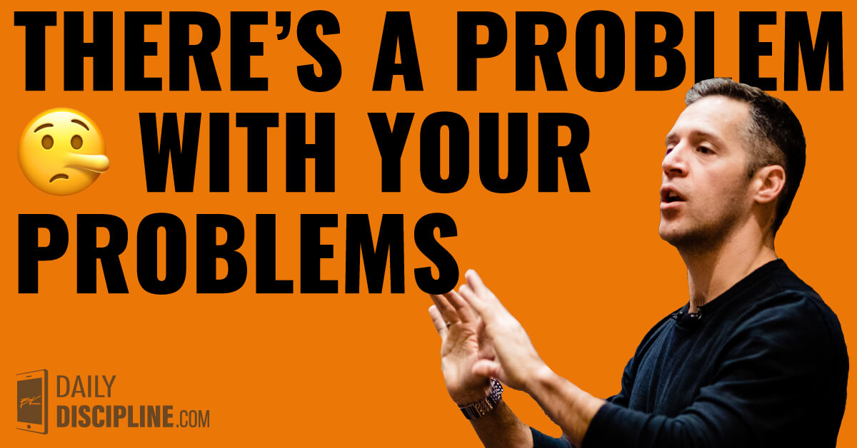 There's a problem with your problems