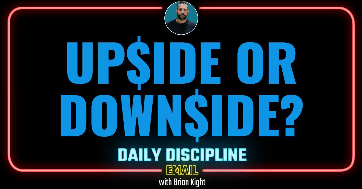 Upside or Downside?